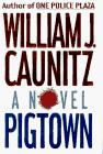 PIGTOWN by William J. Caunitz