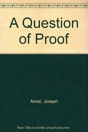 A QUESTION OF PROOF by Joseph Amiel