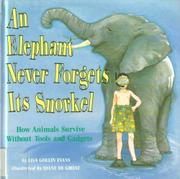 AN ELEPHANT NEVER FORGETS ITS SNORKEL by Lisa Gollin Evans