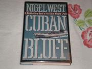 CUBAN BLUFF by Nigel West