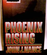 PHOENIX RISING by John J. Nance