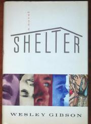 SHELTER by Wesley Gibson