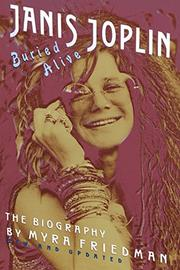 BURIED ALIVE: The Biography of Janis Joplin by Myra Friedman