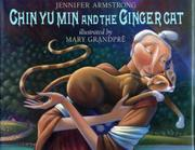 CHIN YU MIN AND THE GINGER CAT by Jennifer Armstrong