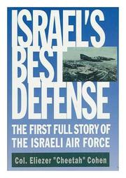 ISRAEL'S BEST DEFENSE by Eliezer Cohen