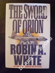THE SWORD OF ORION by Robin A. White