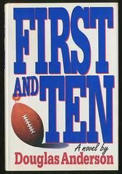 FIRST AND TEN by Douglas Anderson