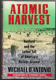 ATOMIC HARVEST by Michael D'Antonio