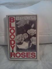 BLOODY ROSES by Natasha Cooper
