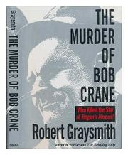 THE MURDER OF BOB CRANE by Robert Graysmith