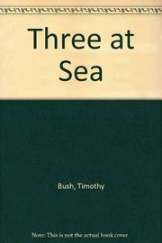 THREE AT SEA by Timothy Bush