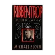 RIBBENTROP by Michael Bloch