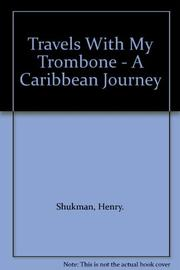 TRAVELS WITH MY TROMBONE by Henry Shukman