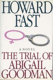 THE TRIAL OF ABIGAIL GOODMAN by Howard Fast