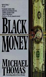 BLACK MONEY by Michael M. Thomas