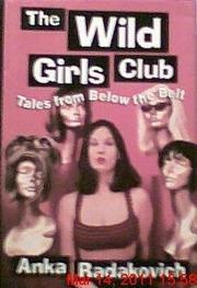THE WILD GIRLS CLUB by Anka Radakovich