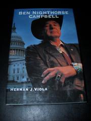 BEN NIGHTHORSE CAMPBELL by Herman J. Viola