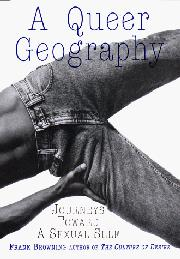 A QUEER GEOGRAPHY by Frank Browning