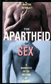 THE APARTHEID OF SEX by Martine Rothblatt