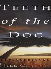 TEETH OF THE DOG by Jill Ciment