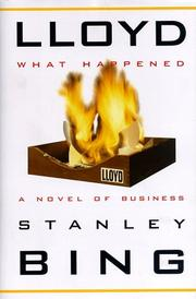 LLOYD: WHAT HAPPENED by Stanley Bing
