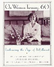 ON WOMEN TURNING 60 by Cathleen Rountree