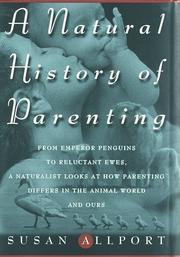 A NATURAL HISTORY OF PARENTING by Susan Allport
