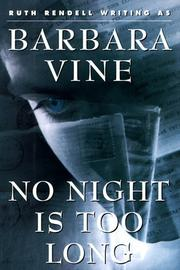 NO NIGHT IS TOO LONG by Barbara Vine