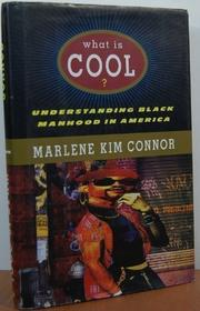 WHAT IS COOL? by Marlene Kim Connor