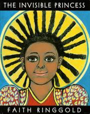 THE INVISIBLE PRINCESS by Faith Ringgold