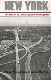 NEW YORK: The Politics of Urban Regional Development by Michael N. & Jameson W. Doig Danielson