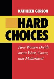HARD CHOICES: How Women Decide About Work, Career, and Motherhood by Kathleen Gerson