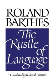 THE RUSTLE OF LANGUAGE by Richard  Howard