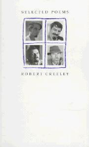SELECTED POEMS by Robert Creeley