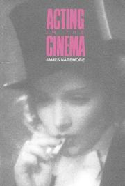 ACTING IN THE CINEMA by James Naremore