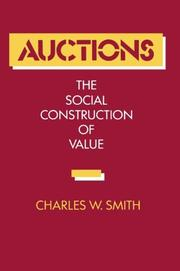 AUCTIONS: The Social Construction of Value by Charles W. Smith
