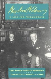 WOODROW WILSON: A Life for World Peace by J.W. Schulte Nordholt