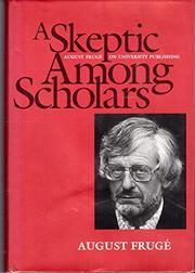 A SKEPTIC AMONG THE SCHOLARS by August Frugé