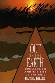 OUT OF THE EARTH: Civilization and the Life of the Soil by Daniel Hillel