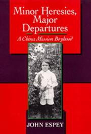 MINOR HERESIES, MAJOR DEPARTURES by John Espey