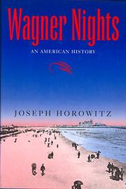 WAGNER NIGHTS by Joseph Horowitz