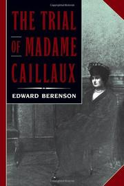 THE TRIAL OF MADAME CAILLAUX by Edward Berenson