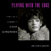PLAYING WITH THE EDGE by Arthur C. Danto