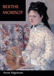 BERTHE MORISOT by Anne Higonnet
