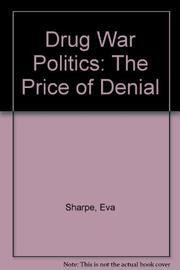 DRUG WAR POLITICS by Eva Bertram