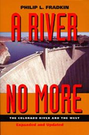 A RIVER NO MORE: The Colorado River and the West by Philip L. Fradkin