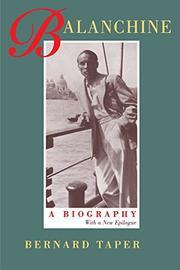 BALANCHINE: A Biography by Bernard Taper