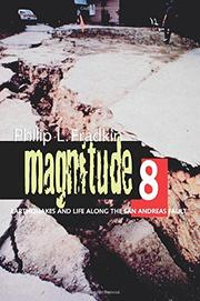 MAGNITUDE 8: Earthquakes and Life Along the San Andreas Fault by Philip L. Fradkin