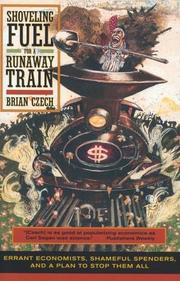 SHOVELING FUEL FOR RUNAWAY TRAIN by Brian Czech