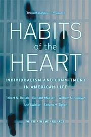 HABITS OF THE HEART: Individualism and Commitment in American Life by Robert N. & Others Bellah